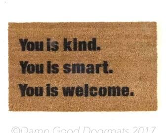 you is kind, you is smart. you is welcome The Help SNL funny floor mat funny eco friendly outdoor geek  doormat