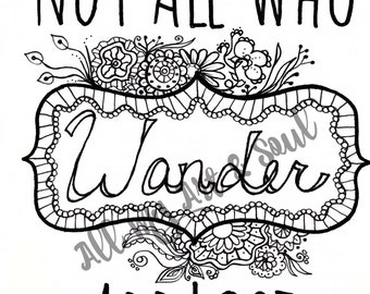 Adult Coloring Page - Not All Who Wander - Instant Download - Zentangle - Doodle Illustration - DailyDoodler - Unique Quote Illustration