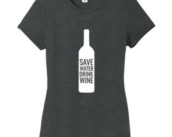 Save Water Drink Wine - Women's Funny Fitted T-Shirt