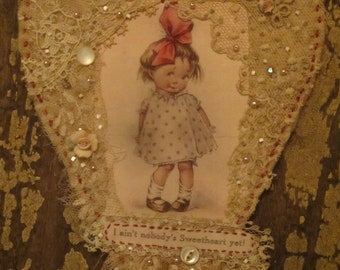 Vintage Lace Collage Valentine Ornament   I Ain't nobody's Sweetheart Yet! Girl
