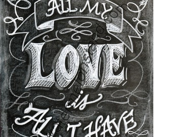 Chalkboard Art Poster All my Love PDF or jpg digital 4x6 print Photo Prop instant download greeting card or mini poster Christmas gift