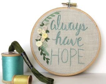 always have HOPE embroidered hoop art