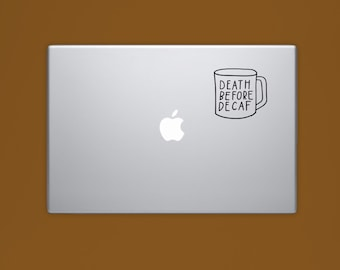 New! - Death Before Decaf Vinyl Sticker, Coffee Vinyl Decal, Coffee Mug Sticker, Laptop Sticker