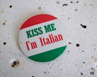 Vintage pin back button Kiss Me I'm Italian free shipping to USA