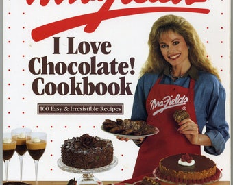 Mrs. Fields I Love Chocolate Cookbook - 100 Easy & Irresistible Recipes