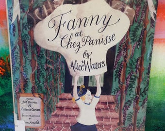 Fanny at Chez Panisse by Alice Waters, Hard Cover with Dust Jacket