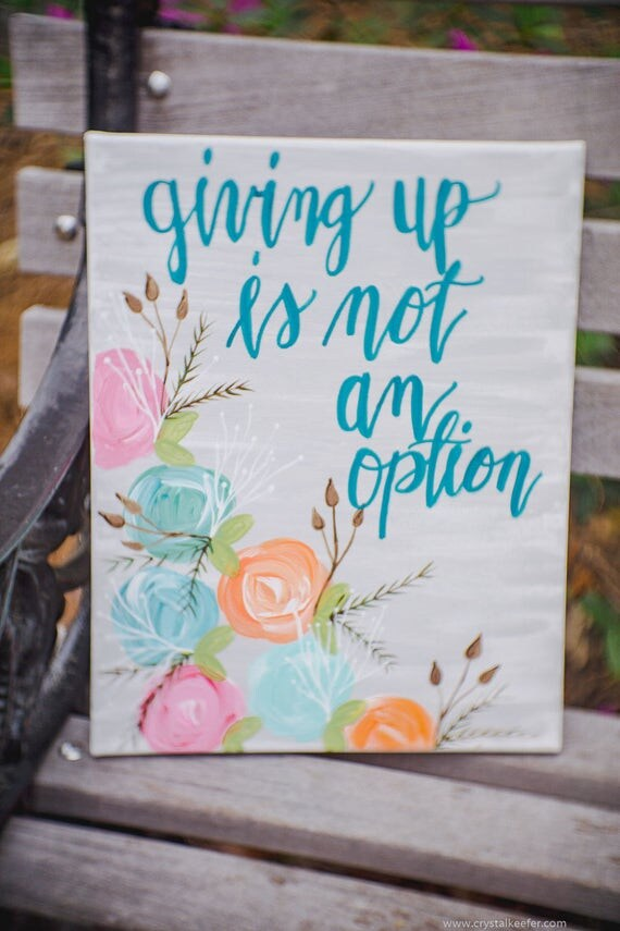 Giving up is Canvas Painting - Wall Quotes -Office Decor - Home Decor - Wall Art - Signs - Handpainted Sign - Home and Living