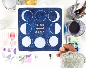 Moon Phase Chart. Moon Art. To the moon and back. Original Watercolor Painting. Wall Art Moon. Custom Hand Painting gift. San Valentine gift