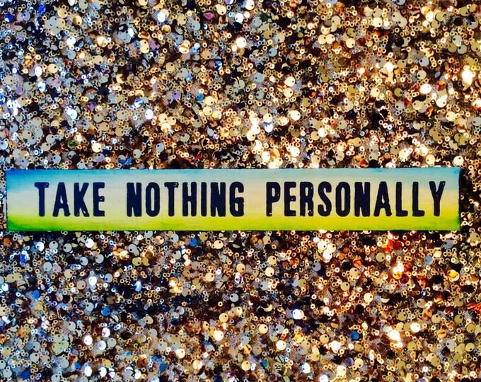 Take Nothing Personally