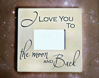 photo frame i love you to the moon and back moon and back picture frame moon and back grandchild photo frame