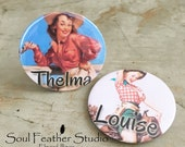 THELMA & LOUISE Button Set •Gift Buttons•Best Friend Gift•Gag Gift