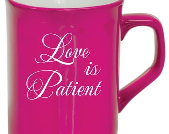 Valentines Coffee Mug - Pink Valentines Day Gift - Love is Patient - Valentine's Day Coffee Mug - Personalized Mug for Her - 10oz