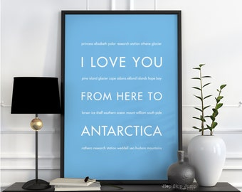 Gift for Traveler, Antarctica Poster Travel Art Print, I Love You From Here To ANTARCTICA, Shown in Light Blue