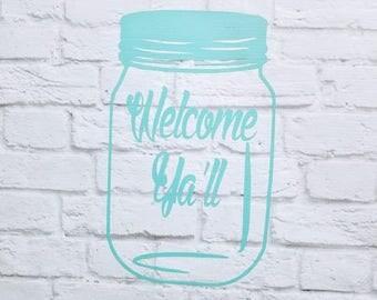Mason Jar Welcome Ya'll Vinyl Wall Decal