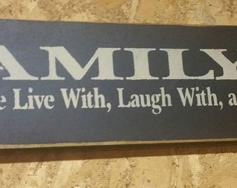 Primitive Sign Family The ones we live with laugh with and love