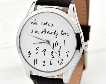 Gift For Her | Girlfriend Gift | Who Cares, I'm Already Late Watch | Funny Gifts for Friends | Cool Gifts | Women Watches | FREE SHIPPING