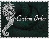Custom Order RESERVED FOR PENCHANT4YARN