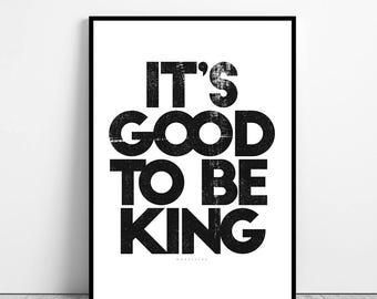 it's good to be king Tom Petty song lyrics quote - printable file Art Print