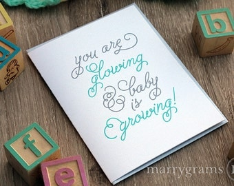 Glowing and Baby is Growing, Pregnancy Congratulations Expecting Mother Baby Shower Greeting Card