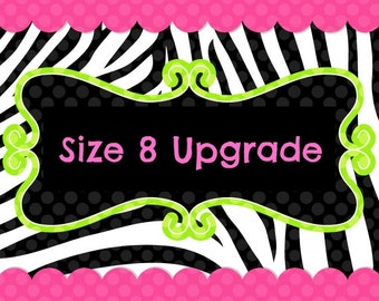 Size 8 Upgrade