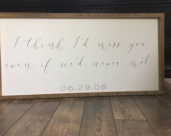 I think I'd miss you even if we'd never met. Personalized with wedding date.
