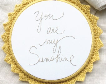 You are my sunshine hand embroidered home accent / nursery decor / gift ideas / gifts under 50 / metallic gold