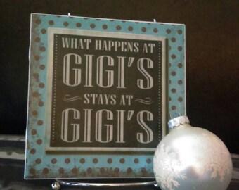 What Happens At Gigi's Stays At Gigi's Decorative Tile includes Easel, Gigi Gift Ideas, Grandma, Nana