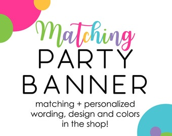 Party Banner Custom Coordinate Printable File Baby Shower Banner, Birthday Decor, Bridal Shower Banner, Paper Banners, Made to Match (CUSPA)