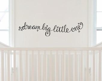Dream Big Little One. Hand-Drawn Custom Vinyl Wall Decal