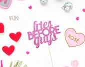 Free Shipping Fries Before Guys Glitter Cake Topper/foods before dudes/valentines day/Galentine's day/Valentine's Party/pink cake topper