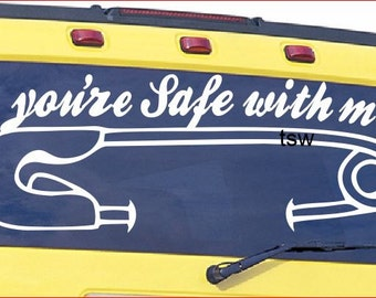 """1 Large 20"""" You're Safe With Me Safety Pin Car Vinyl Decal"""