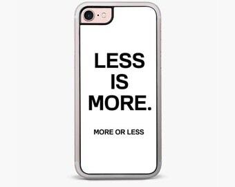 Less is More iPhone 7 Case, quote iPhone 7 Plus Case minimal iPhone case, iPhone 6s case, iPhone 6 plus cover
