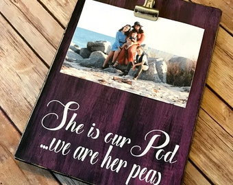 She is Our Pod...We are Her Peas, Decor Two Peas in a Pod Decoration, Mother's Day gift, Grandmother Gift, Family Picture Holder Custom Sign