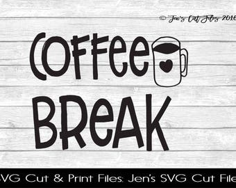 Coffee Break Quote SVG Cut File, SVG files for Die Cutting Machines- Vinyl htv Clip art - Commercial use