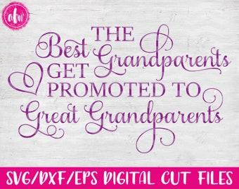 The best grandparents get promoted, SVG, DXF, EPS, Cut File, Mom, Dad, Mother, Grandmother, Grandparents, Mother's Day, Vinyl