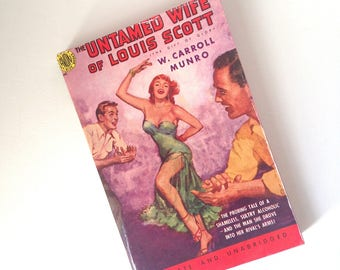 Vintage Pulp Fiction Paperback Novel The Untamed Wife of Louis Scott by W. Carroll Munro 1951