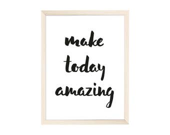 Art Print Make Today Amazing