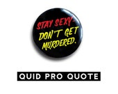 Stay Sexy, Don't get murdered - My Favorite Murder - Podcast - button - badge - pinback button