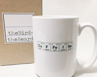 "Coffee Mug Graduation Gift for Science/Chemistry Major/Periodic Table of the Elements ""CaFFeINe"" 15 oz Mug/Teacher Gift for Tea/Coffee Lover"