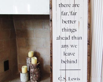 C.S. Lewis Wood Sign, Far Better Things Ahead Sign, C.S. Lewis Quote, Rust Wood Home Decor, Wall Decor, Wood Sign, Let it Go