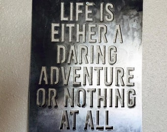 Life is either a daring adventure or nothing at all- Fixer Upper inspired metal wall quote