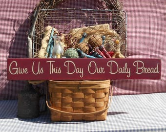 Give Us This Day Our Daily Bread primitive farmhouse chic rustic painted wood sign