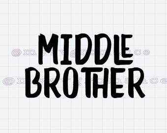 Middle Brother SVG - PNG - DXF - Cutting File - Cute Font - Cricut - Cameo
