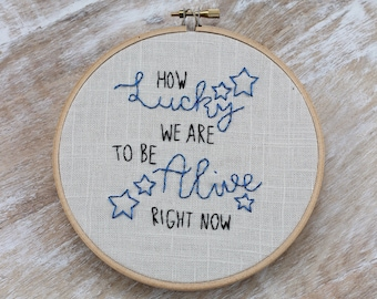 MADE TO ORDER! Alexander Hamilton musical Inspired - How Lucky - Embroidery Wall Hang in 6 inch Wooden Hoop Frame