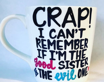 Sisters Mug- Good sister evil sister funny valentines valentines day mug - Gifts for sisters- cute coffee cup- valentines day- maid of hono