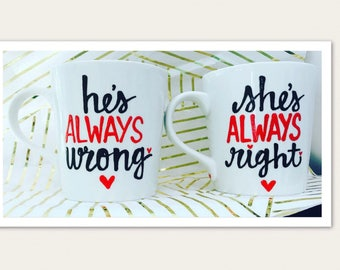 Shes always right and hes always wrong His Hers Coffee Mug Set - Mr and Mrs Right - MR and MRS coffee cups- wedding gift - anniversary gift-
