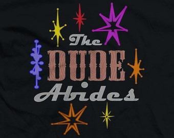 The Dude Abides - Dark Shirts