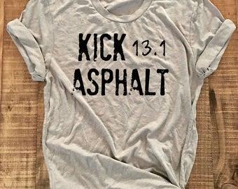 Marathon Motivation, Kick Asphalt, Half Marathon Shirt, Running Shirt, 13.1 Shirt, Half Marathon Gift, Marathon Gift, Black, Gray