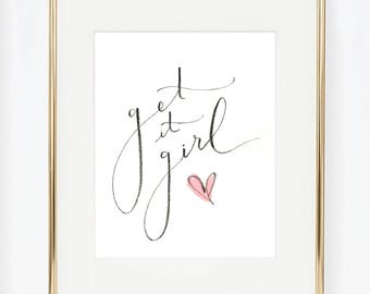 """Ink Quote, """"Get it Girl"""", Print"""