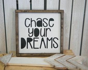 chase your dreams. 13.5x13.5 distressed wood sign. white with black writing. gallery wall sign. kids room sign.